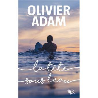 La-tete-sous-l-eau-olivier-adam